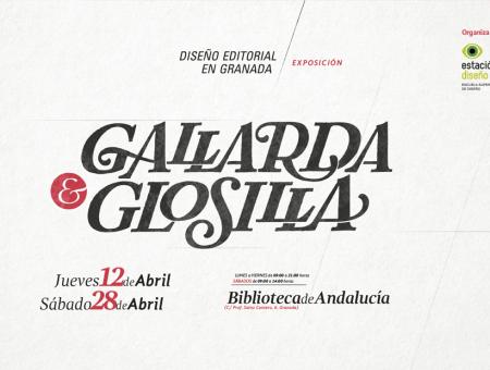 """""""GALLARDA & GLOSILLA"""". Una exposición sobre el diseño editorial granadino"""